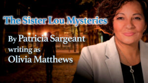 to the right, image of woman from chest up superimposed in front of a creepy alleyway at night. Text to left reads The Sister Lou Mysteries By Patricia Sargeant writing as Olivia Matthews.